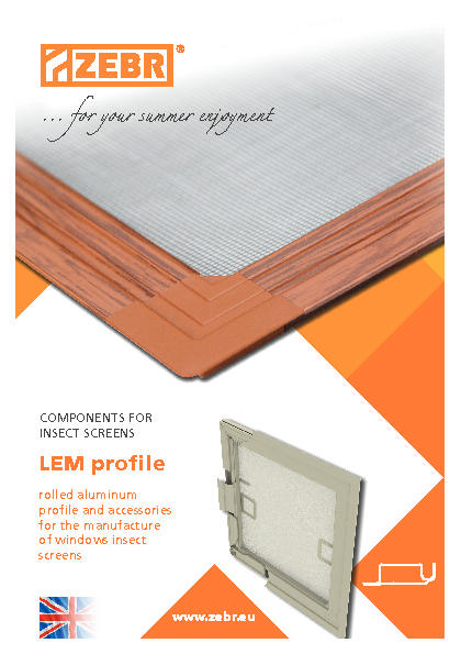 Components for window screens LEM